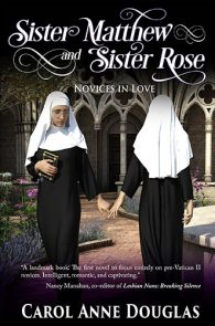 Sister Matthew and Sister Rose by Carol Anne Douglas
